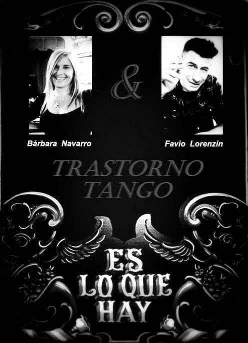 TRASTORNO TANGO - Conducen: Bárbara Navarro y Favio Lorenzin.