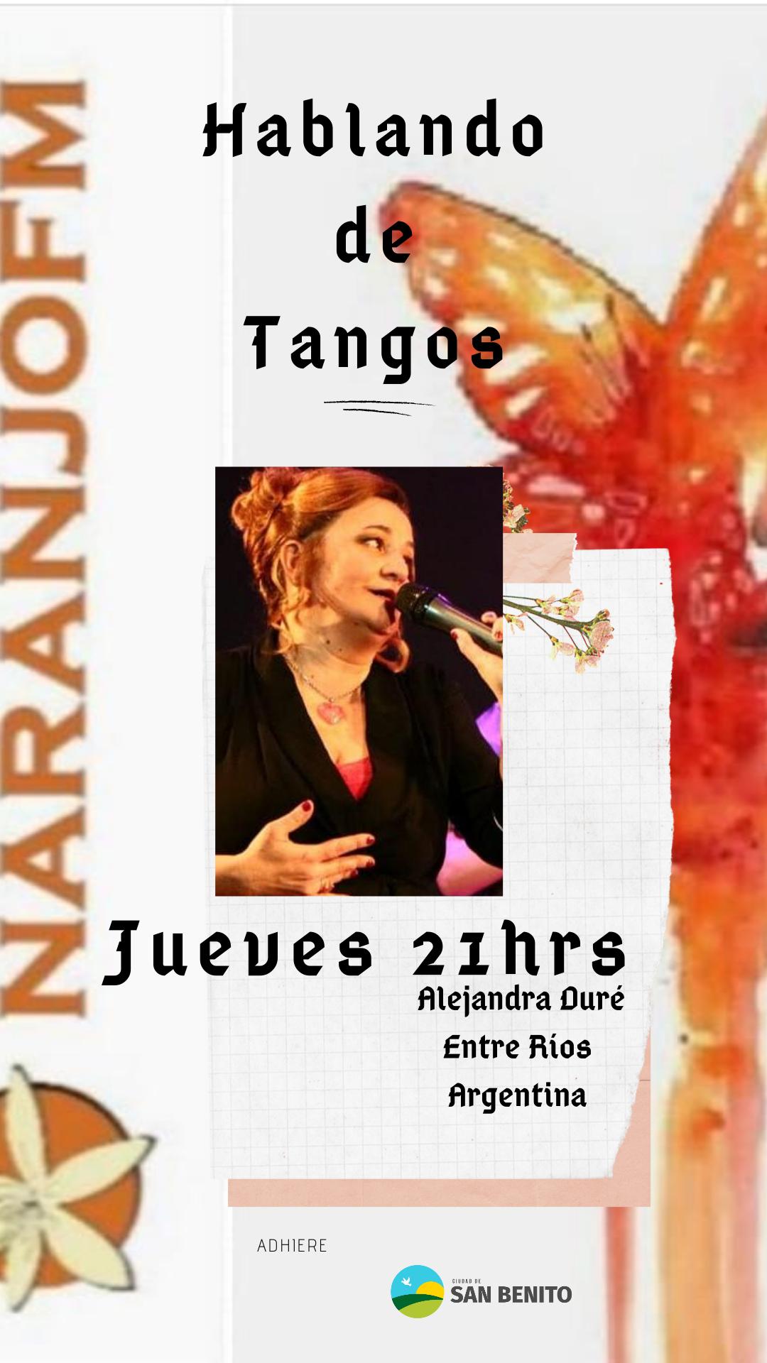 HABLANDO DE TANGOS - Conduce: ALEJANDRA DURÉ.